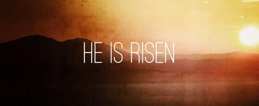 He is Risen…Indeed!